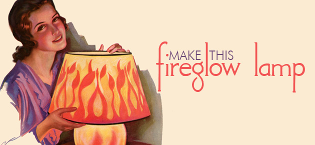 Making a Cheery Fireglow Lamp